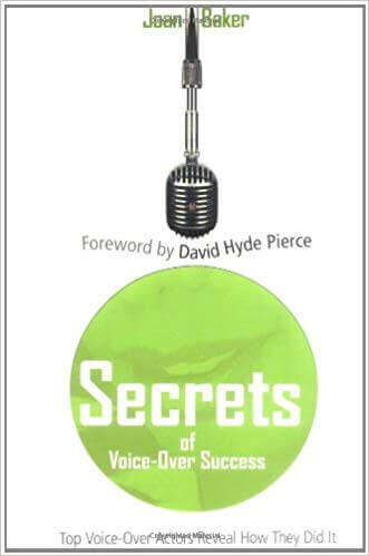 Secrets of Voice-Over Success- Top Voice-Over Actors Reveal How They Did It.